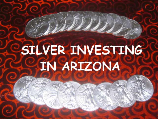 silver investing in Arizona